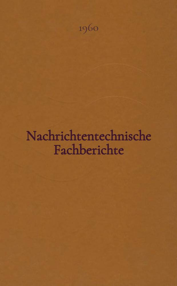 Nachrichtentechnische Fachberichte : Beihefte der NTZ. Bd.18 : Transistoren für hohe Frequenzen