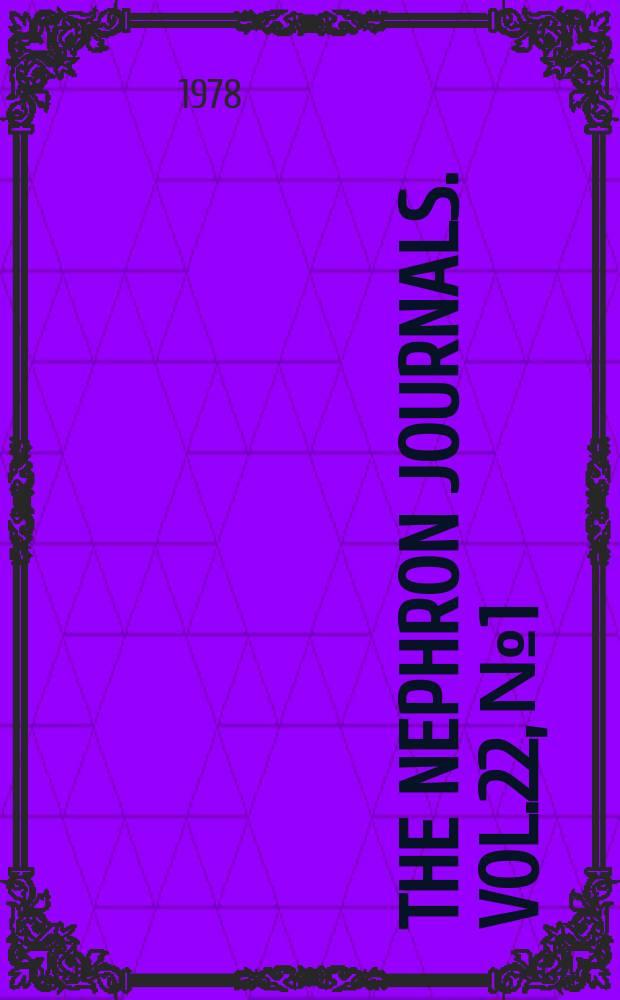 The Nephron journals. Vol.22, №1/3 : The John P. Merril Festschrift