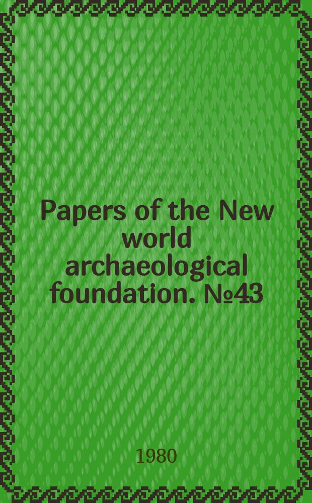 Papers of the New world archaeological foundation. №43 : The archaeological ceramics of Chinkultic ...
