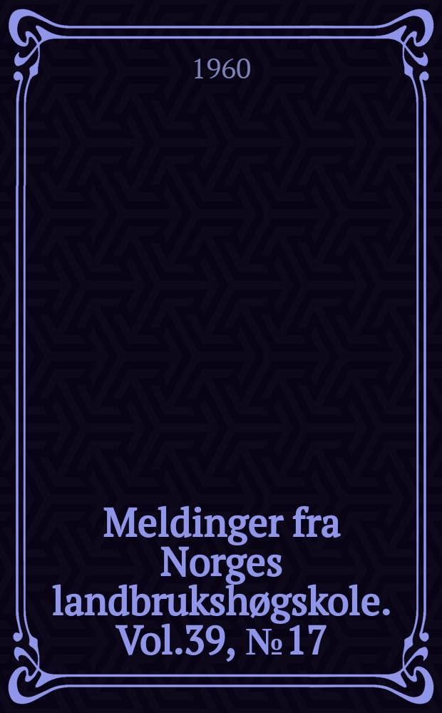 Meldinger fra Norges landbrukshøgskole. Vol.39, №17 : Undersøkelser over kofa som ensileringsmiddel