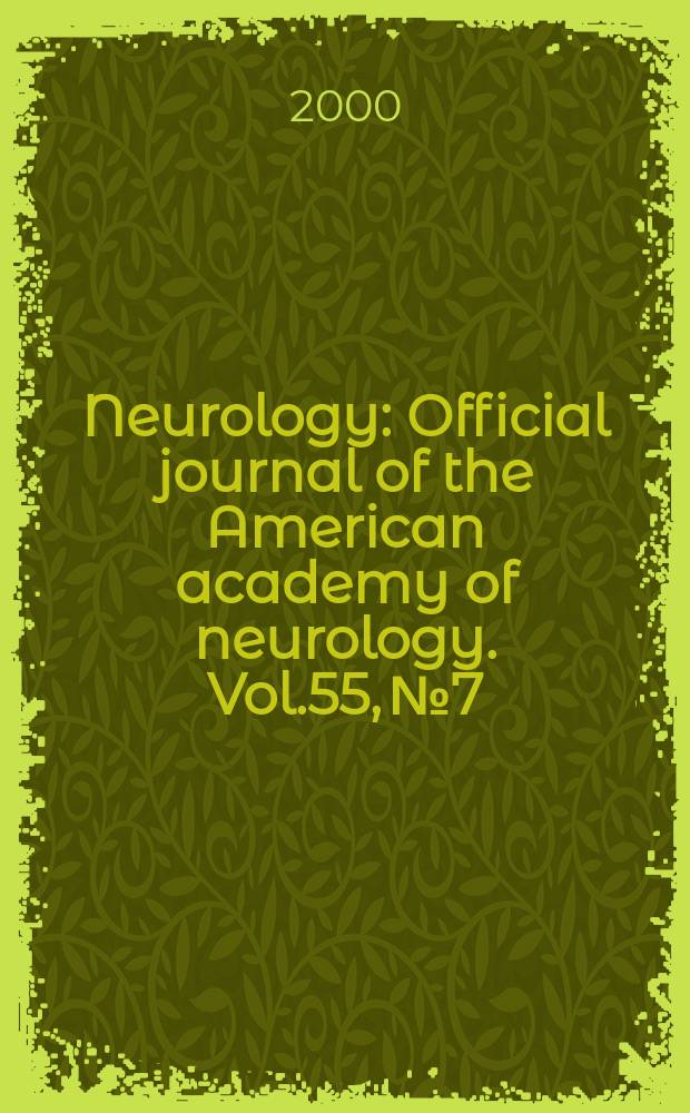 Neurology : Official journal of the American academy of neurology. Vol.55, №7