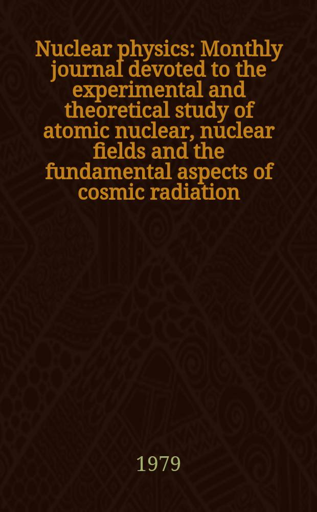 Nuclear physics : Monthly journal devoted to the experimental and theoretical study of atomic nuclear, nuclear fields and the fundamental aspects of cosmic radiation. Vol.316, №3