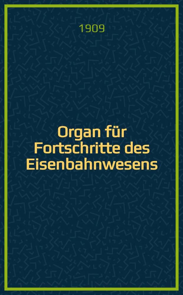 Organ für Fortschritte des Eisenbahnwesens : Technisches Fachblatt des Vereins deutscher Eisenbahnverwaltungen. Jg.64 1909, Bd.46, H.19