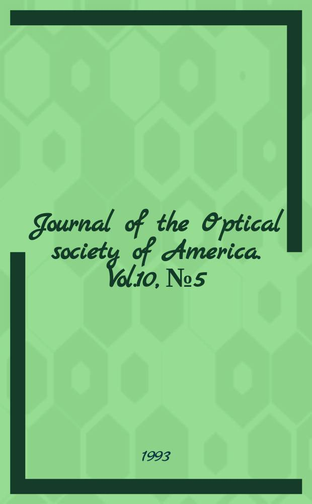 Journal of the Optical society of America. Vol.10, №5
