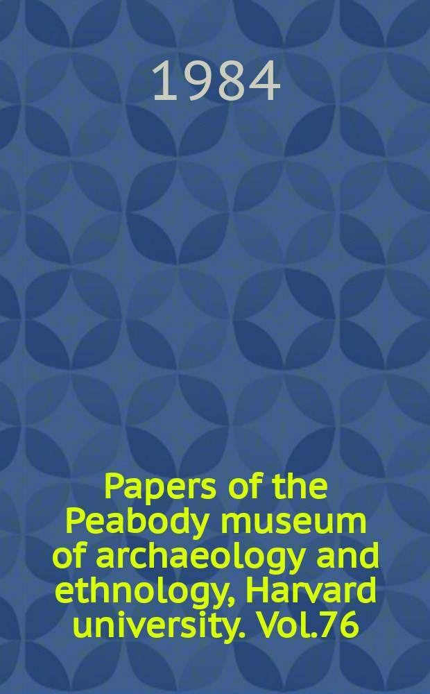 Papers of the Peabody museum of archaeology and ethnology, Harvard university. Vol.76 : Pre-Columbian plant migration