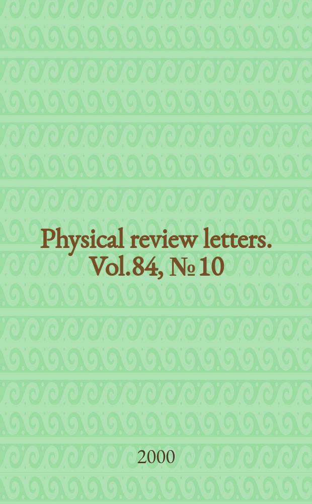 Physical review letters. Vol.84, №10