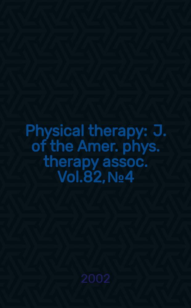 Physical therapy : J. of the Amer. phys. therapy assoc. Vol.82, №4