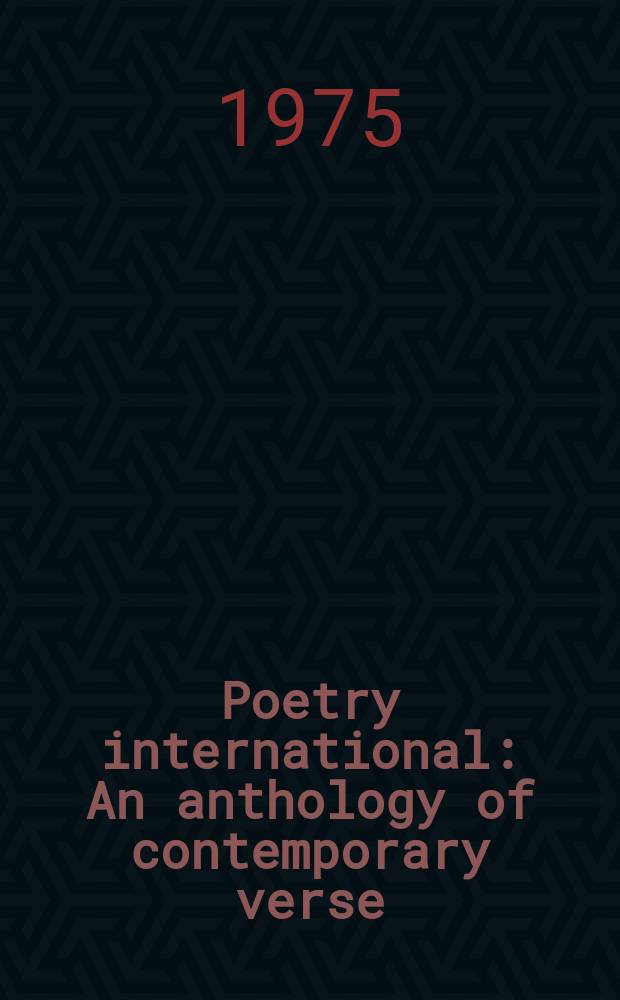 Poetry international : An anthology of contemporary verse
