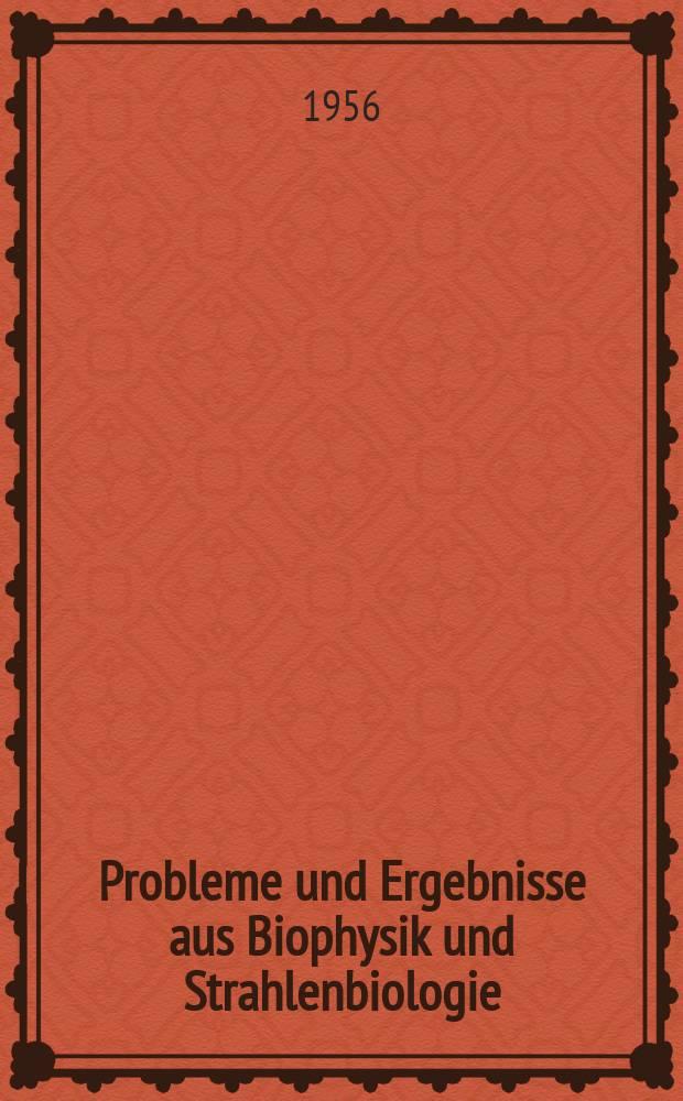 Probleme und Ergebnisse aus Biophysik und Strahlenbiologie : Bericht über die Arbeitstagung Biophysik der Physikalischen Gesellschaft in der DDR