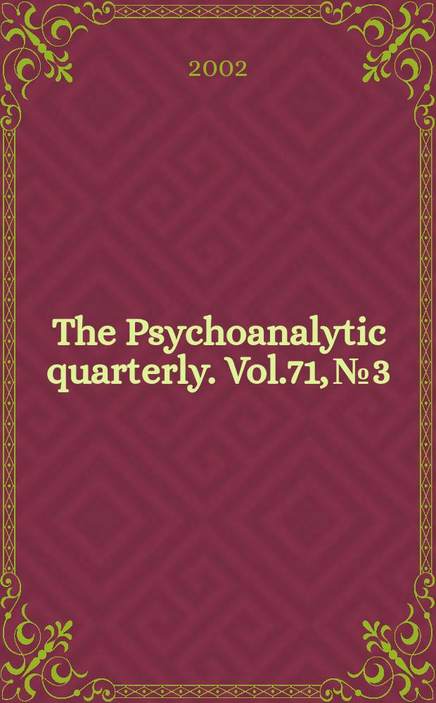 The Psychoanalytic quarterly. Vol.71, №3