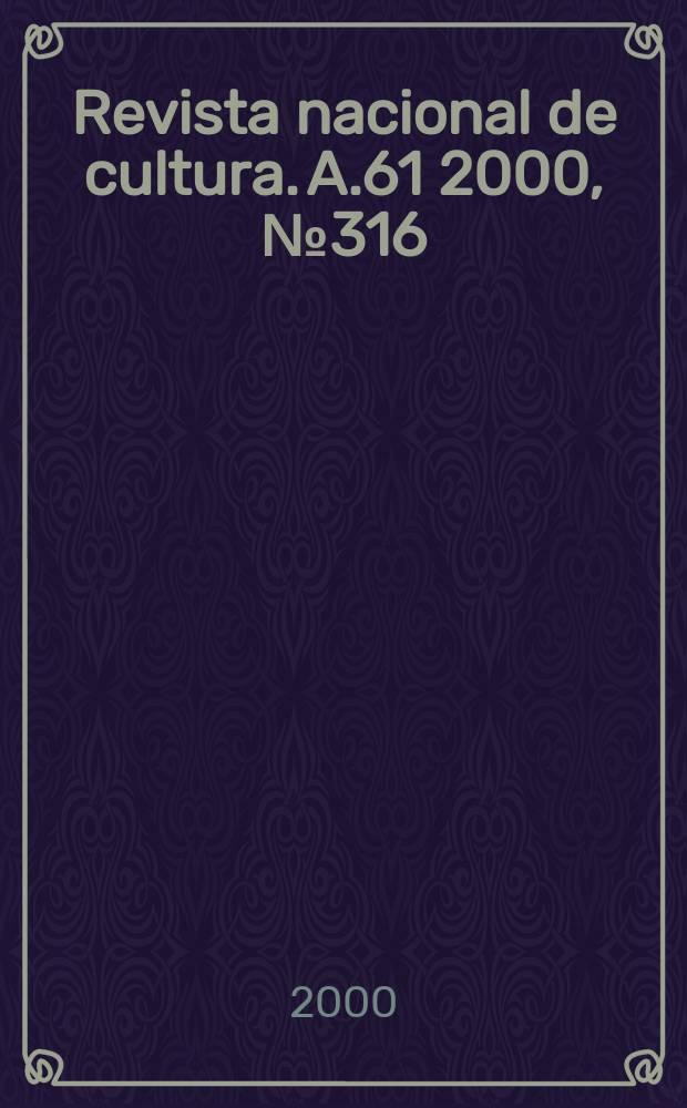 Revista nacional de cultura. A.61 2000, №316