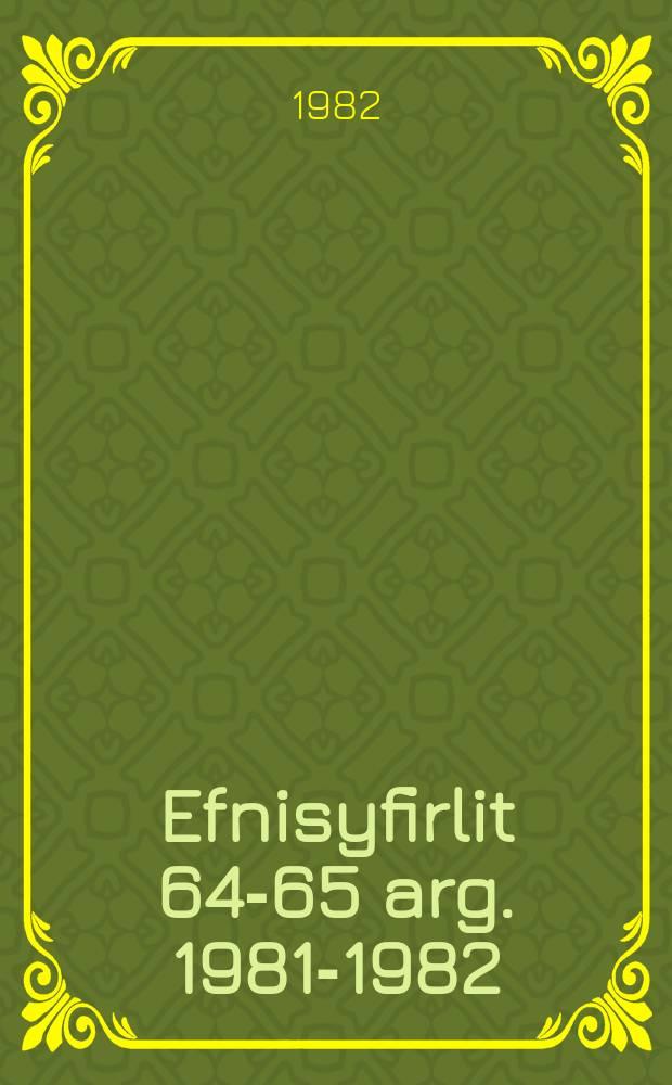 Efnisyfirlit 64-65 arg. [1981-1982]