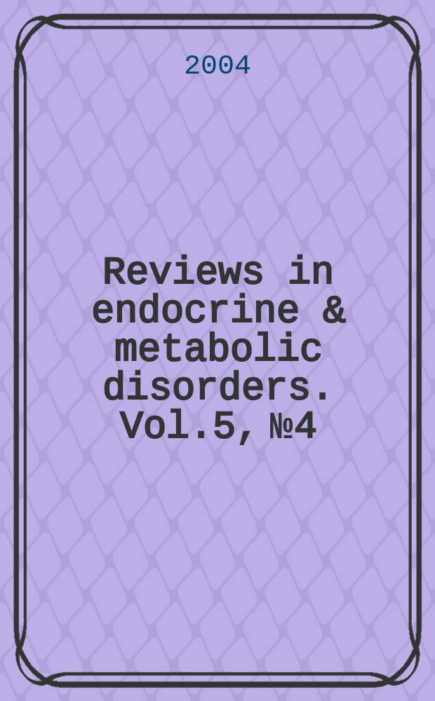 Reviews in endocrine & metabolic disorders. Vol.5, №4 : Lipids