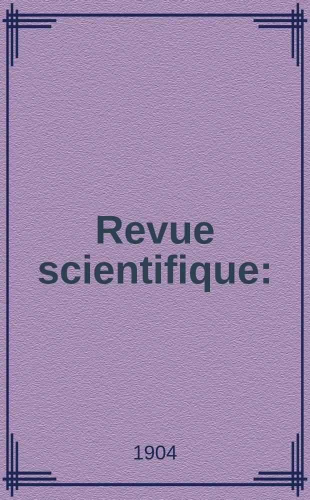 Revue scientifique : (Revue rose). Ser. 5, Année41 1904, T.2