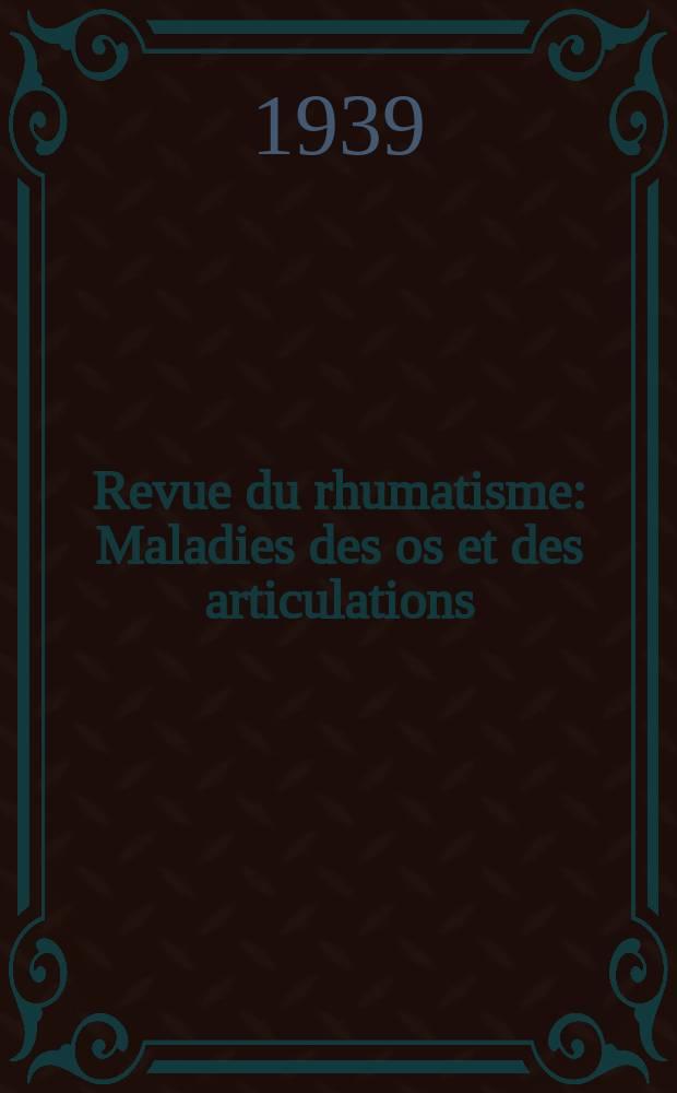 Revue du rhumatisme : Maladies des os et des articulations : Ed. fr. Organe offic. de la Soc. fr. de rhumatologie
