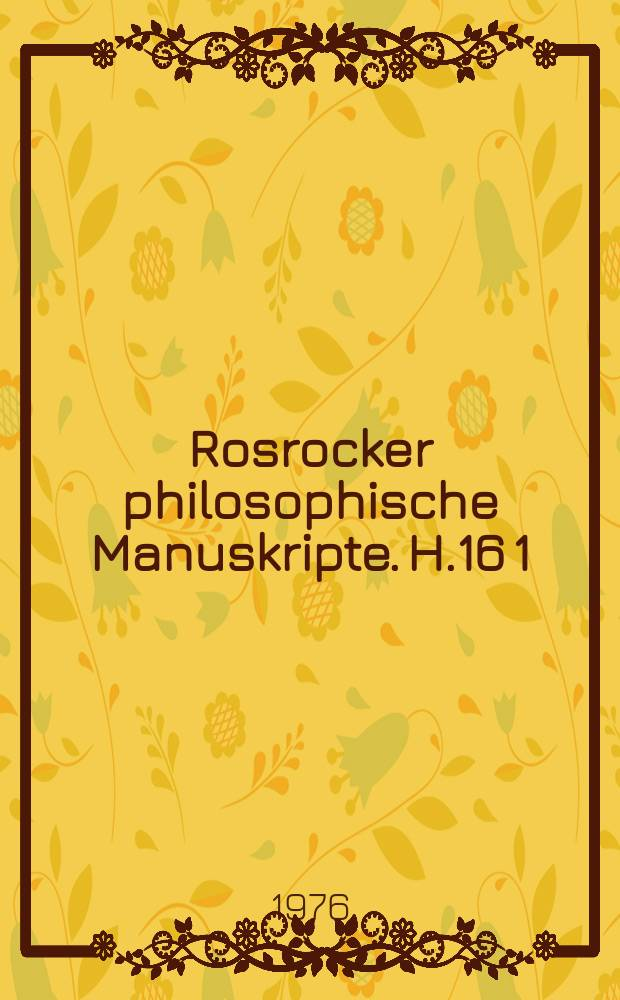 Rosrocker philosophische Manuskripte. H.16[1] : Struktur-Strukturalismus