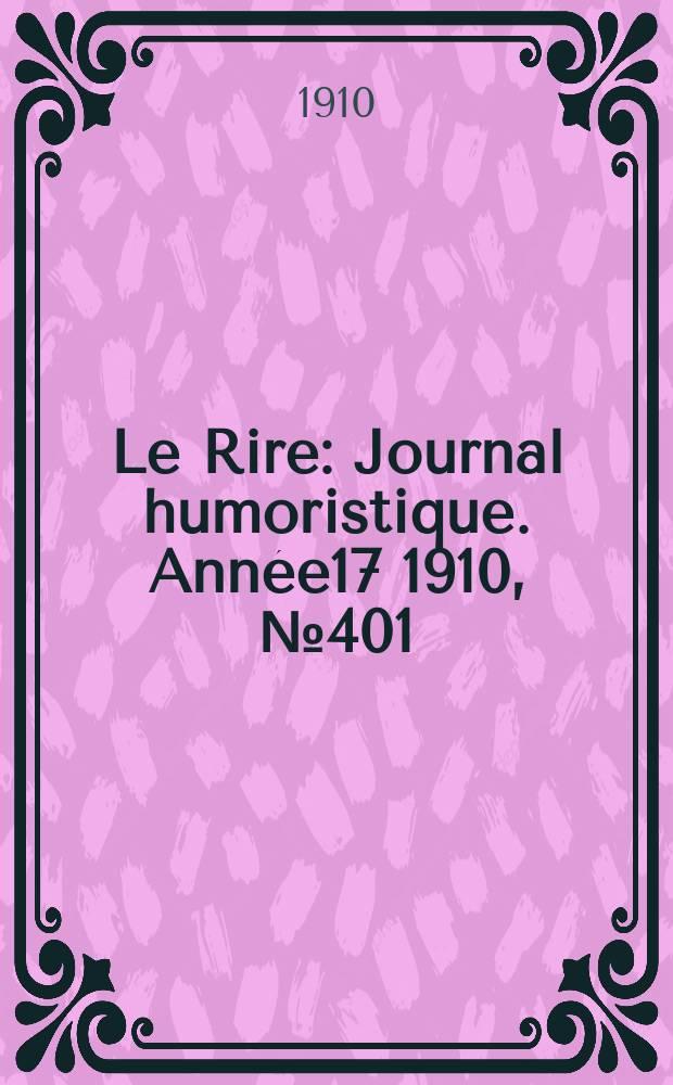 Le Rire : Journal humoristique. [Année17] 1910, №401