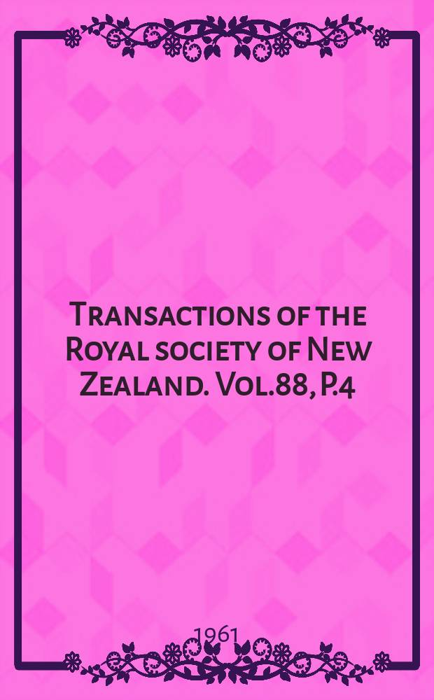 Transactions of the Royal society of New Zealand. Vol.88, P.4