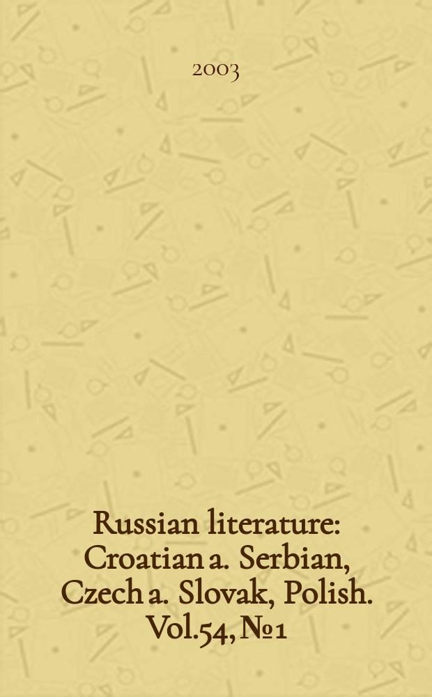 Russian literature : Croatian a. Serbian, Czech a. Slovak, Polish. Vol.54, №1/3 : To honour the memoty of Jan van der Eng