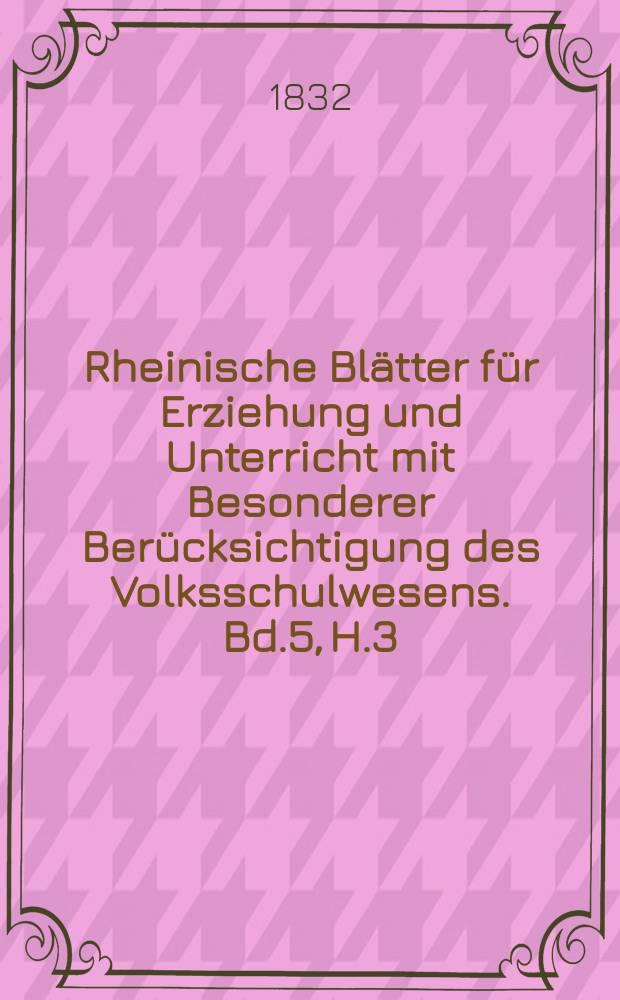 Rheinische Blätter für Erziehung und Unterricht mit Besonderer Berücksichtigung des Volksschulwesens. Bd.5, H.3