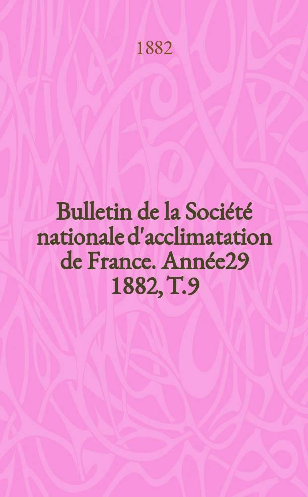 Bulletin de la Société nationale d'acclimatation de France. Année29 1882, T.9