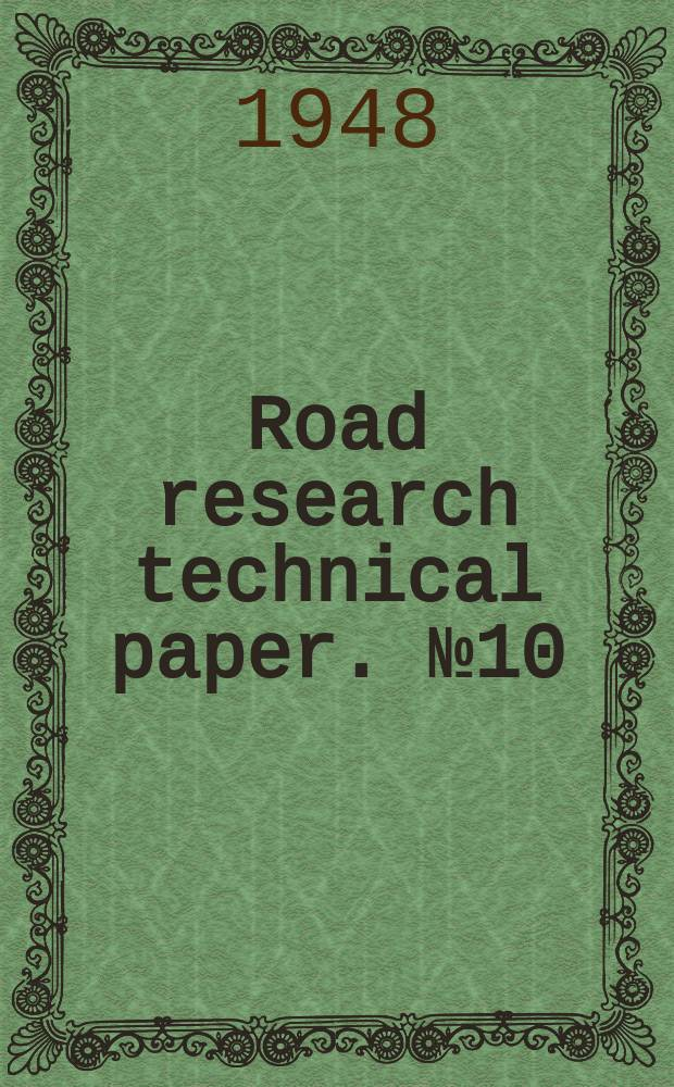 Road research technical paper. №10 : A review of available information on the significance of road stone tests