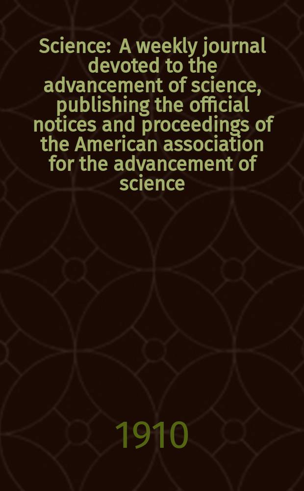 Science : A weekly journal devoted to the advancement of science, publishing the official notices and proceedings of the American association for the advancement of science. N.S., Vol.32, №821