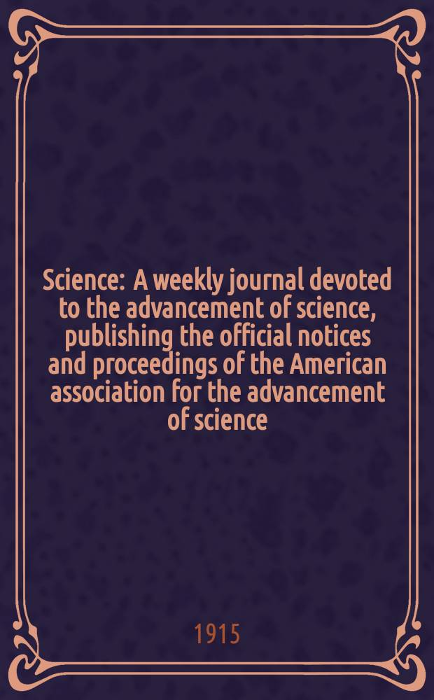 Science : A weekly journal devoted to the advancement of science, publishing the official notices and proceedings of the American association for the advancement of science. N.S., Vol.41, Contents and ind. Jan./June
