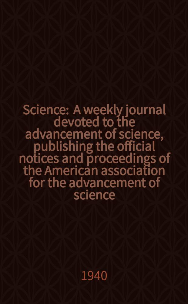 Science : A weekly journal devoted to the advancement of science, publishing the official notices and proceedings of the American association for the advancement of science. N.S., Vol.92, №2378