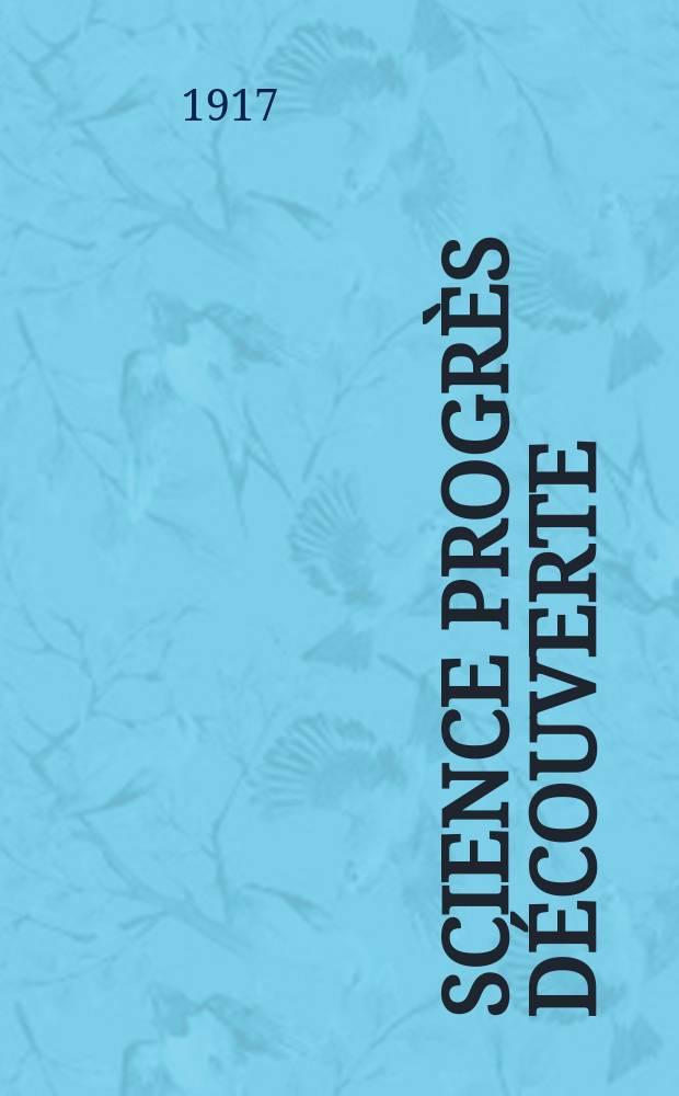 Science progrès découverte : Revue de la Société des ingénieurs civils de France. Année45 1917, Semestre1-2, №2291