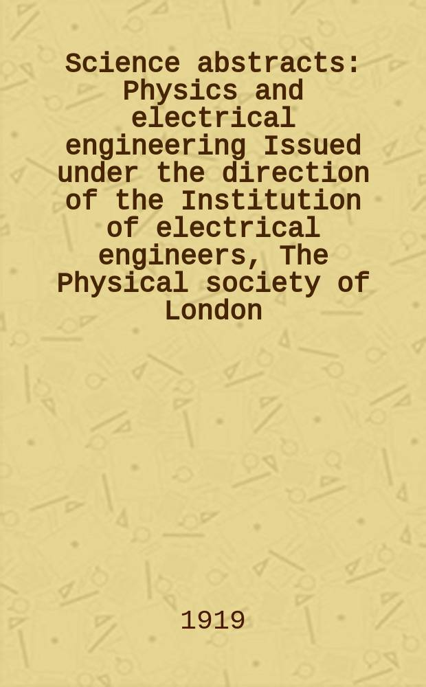 Science abstracts : Physics and electrical engineering Issued under the direction of the Institution of electrical engineers, The Physical society of London. Vol.22, P.10(262)