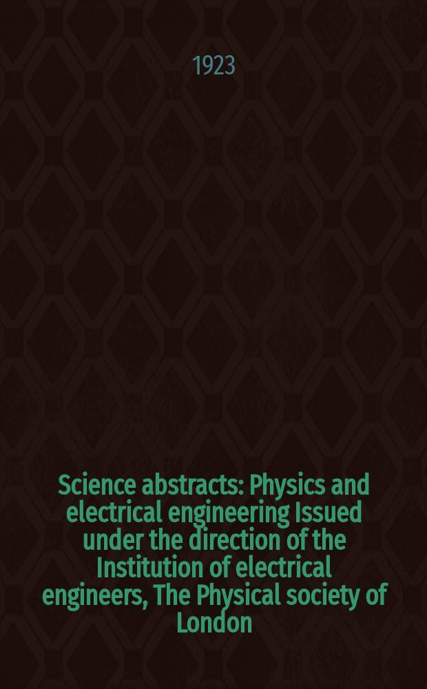 Science abstracts : Physics and electrical engineering Issued under the direction of the Institution of electrical engineers, The Physical society of London. Vol.26, №11(311)