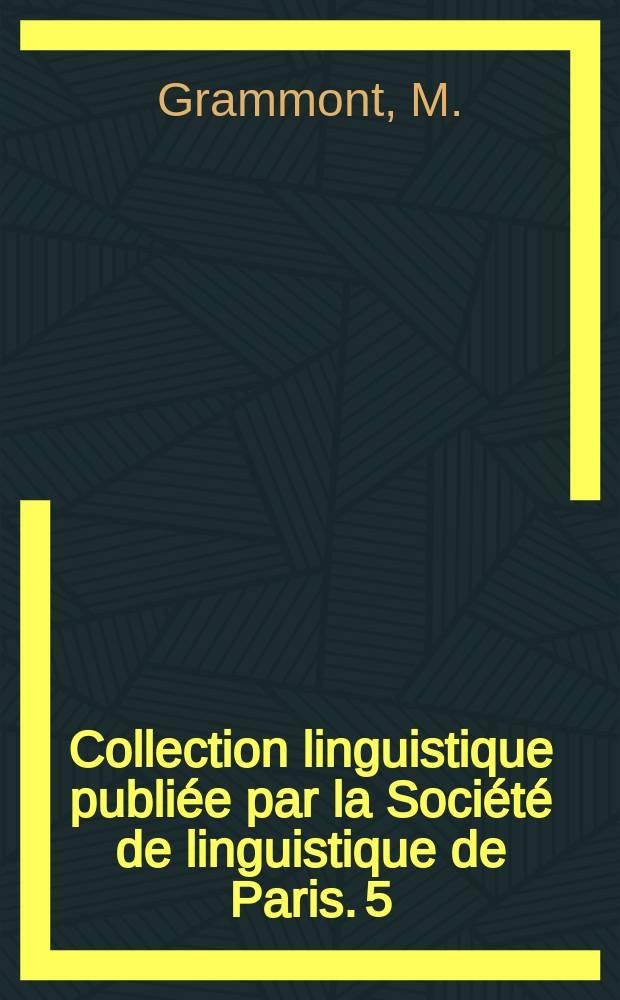 Collection linguistique publiée par la Société de linguistique de Paris. 5 : Le vers français