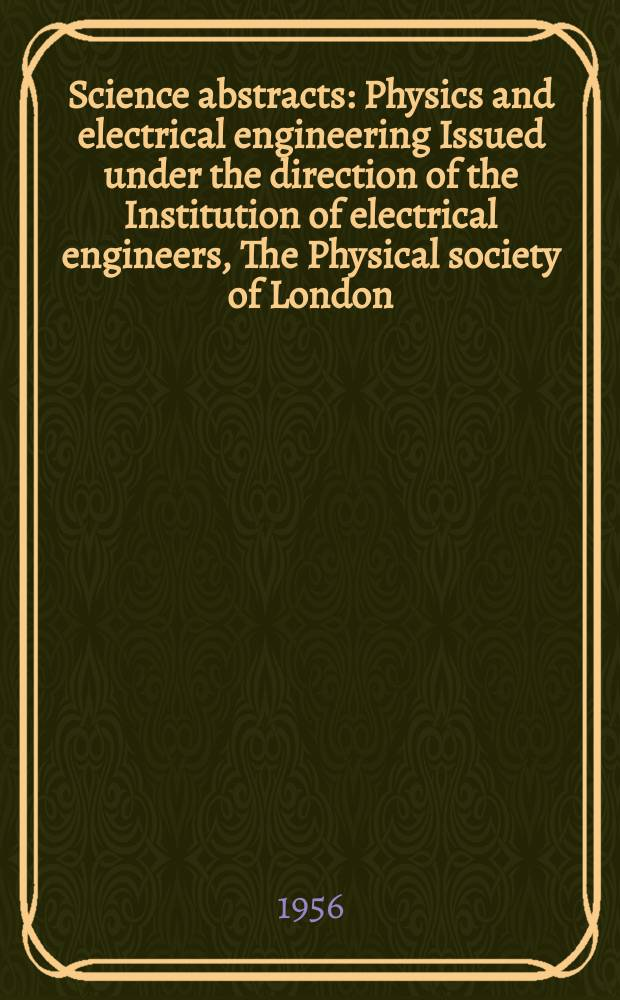 Science abstracts : Physics and electrical engineering Issued under the direction of the Institution of electrical engineers, The Physical society of London. Vol.59, №698
