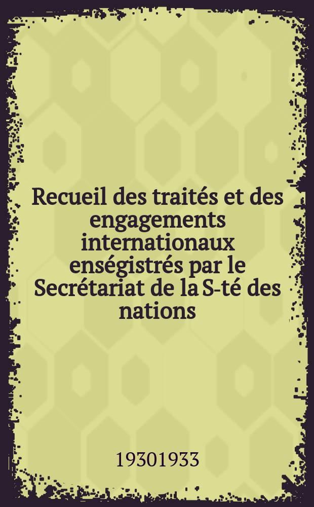 Recueil des traités et des engagements internationaux enségistrés par le Secrétariat de la S-té des nations : Treaty series. Vol.108/130 1930/1933, №5, Traités №2556