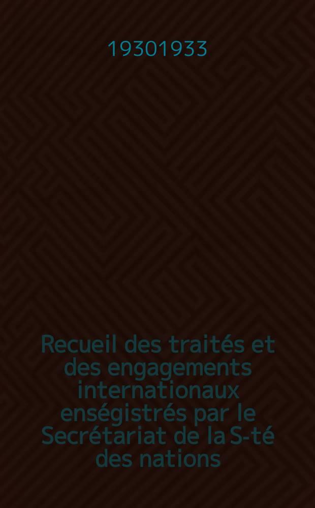 Recueil des traités et des engagements internationaux enségistrés par le Secrétariat de la S-té des nations : Treaty series. Vol.131/152 1932/1934, №6, Traités №3313