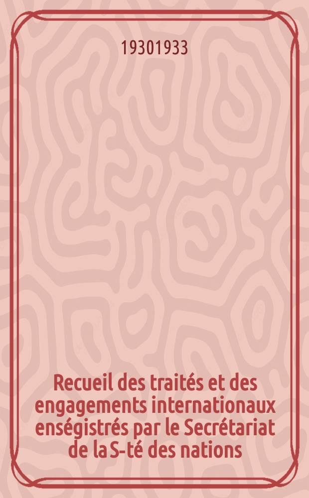 Recueil des traités et des engagements internationaux enségistrés par le Secrétariat de la S-té des nations : Treaty series. Vol.131/152 1932/1934, №6, Traités №3377