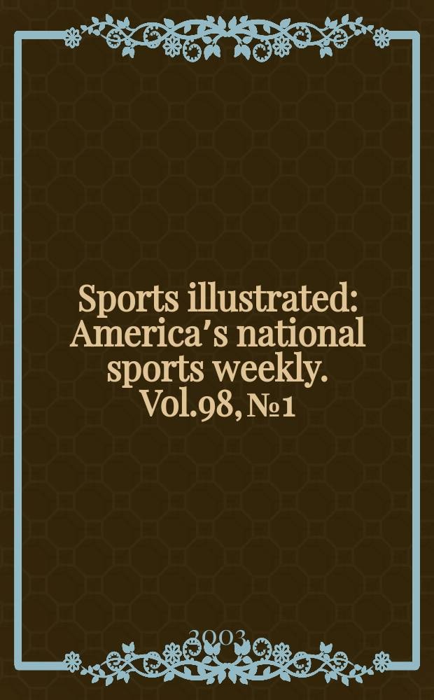 Sports illustrated : America's national sports weekly. Vol.98, №1