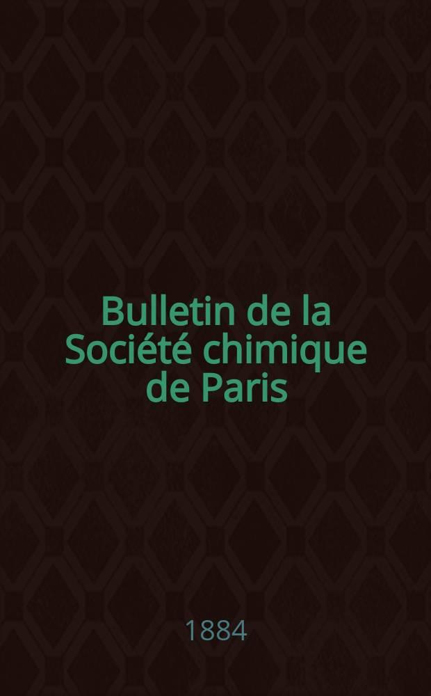 Bulletin de la Société chimique de Paris : Comprenant le Compte rendu des travaux de la Société et l'analyse des mémoires de chimie pure et appliquée. T.41