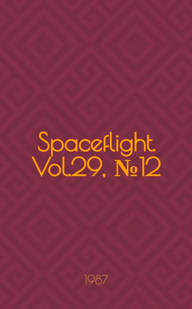 Spaceflight. Vol.29, №12