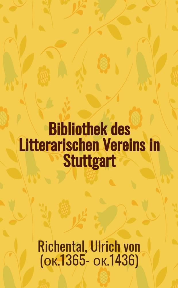 Bibliothek des Litterarischen Vereins in Stuttgart : Chronik des Constanzer Concils 1414 bis 1418