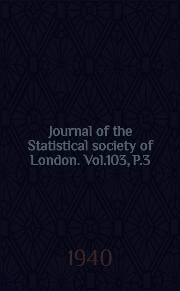 Journal of the Statistical society of London. Vol.103, P.3