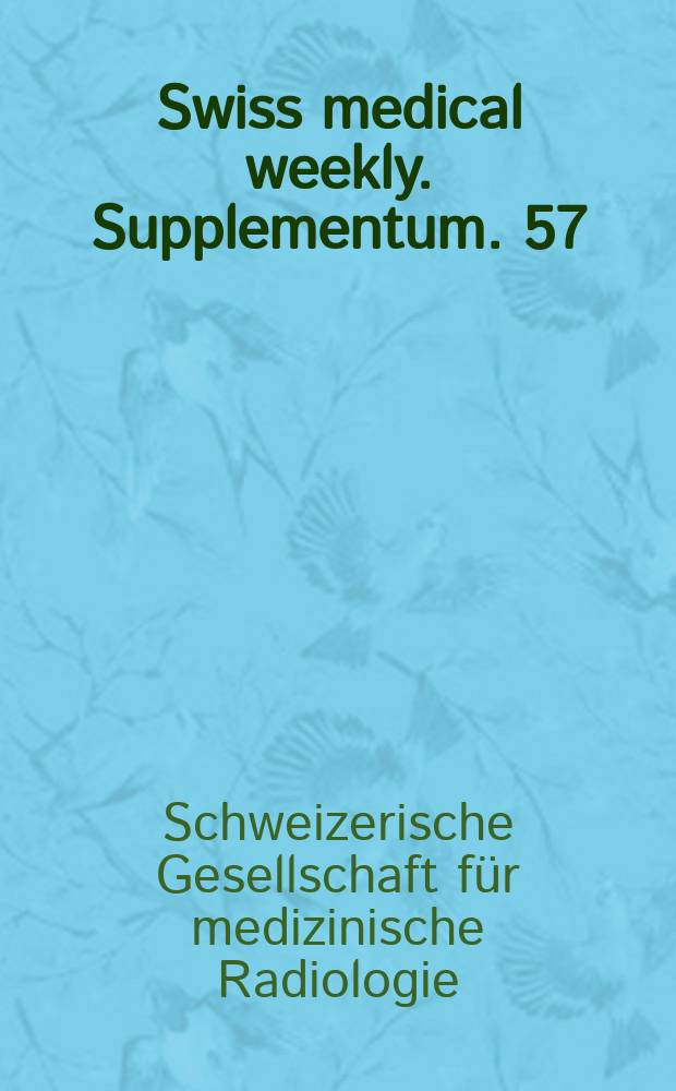 Swiss medical weekly. Supplementum. 57 : Abstracts
