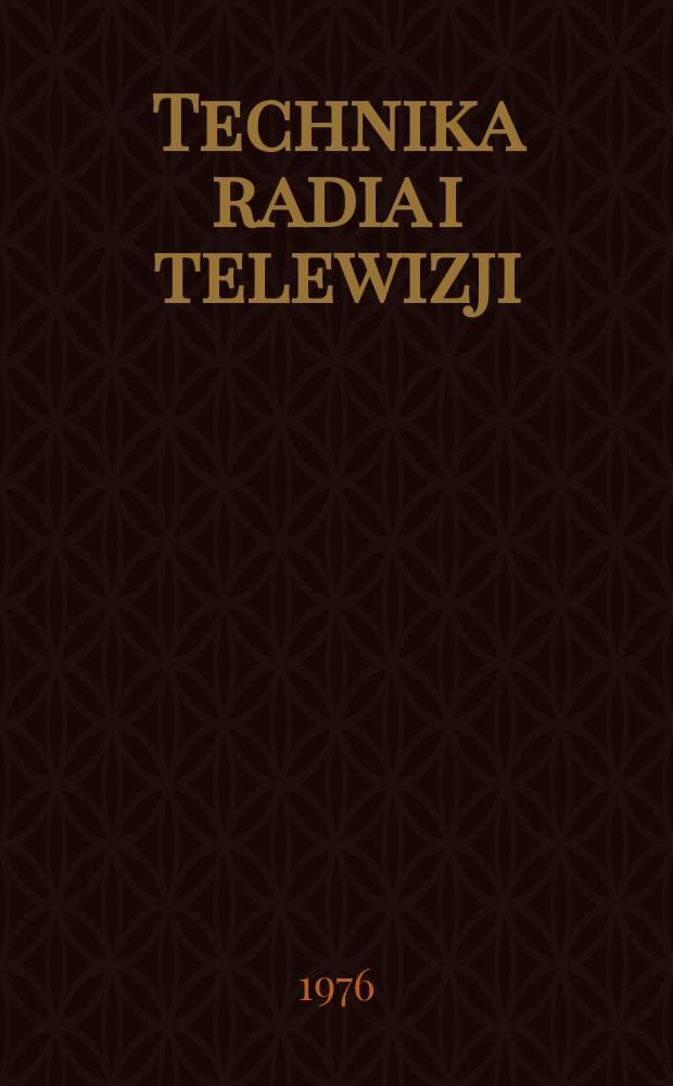 """Technika radia i telewizji : Kwartalnik Komitetu do spraw radia i telewizji """"Polskie radio i telewizja"""". R.5 (21) 1976, №1"""