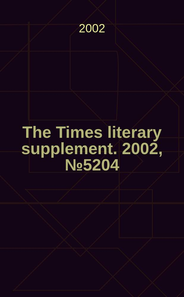 The Times literary supplement. 2002, №5204