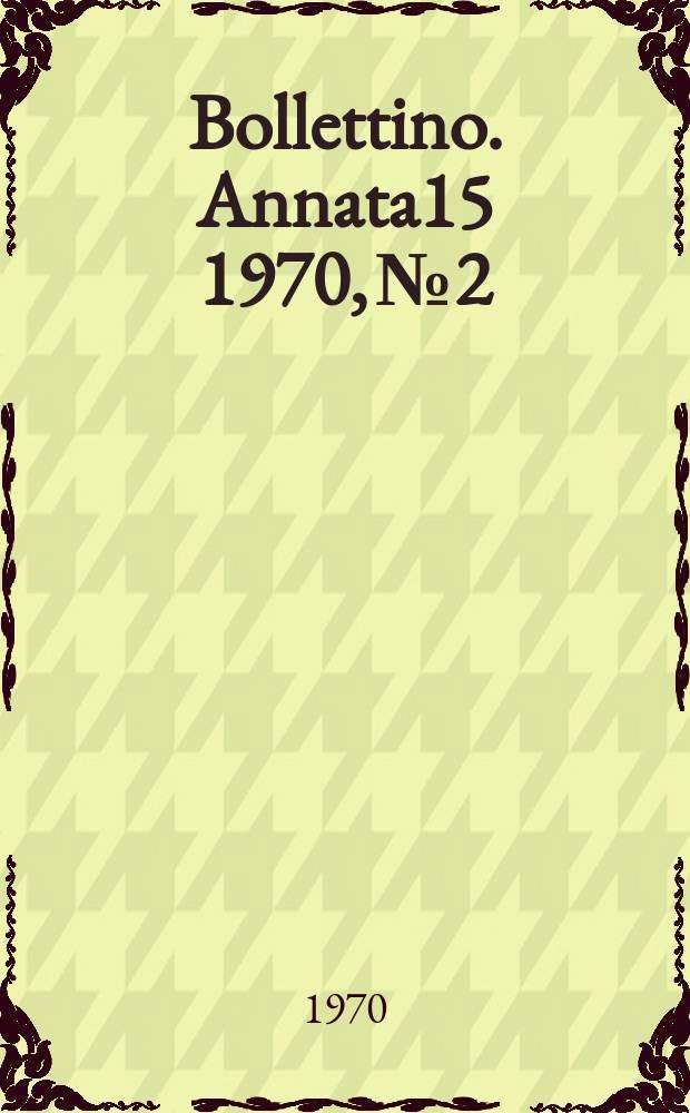 Bollettino. Annata15 1970, №2