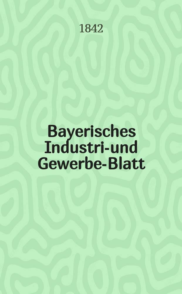 Bayerisches Industrie- und Gewerbe-Blatt : Hrsg. vom Ausschuße des Polytechnischen Vereins in München. Jg.28 1842, Bd.20, H.8