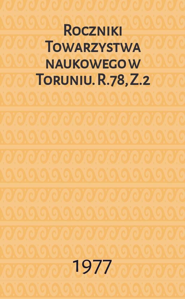 Roczniki Towarzystwa naukowego w Toruniu. R.78, Z.2 : Polityka Torunia wobec władz...