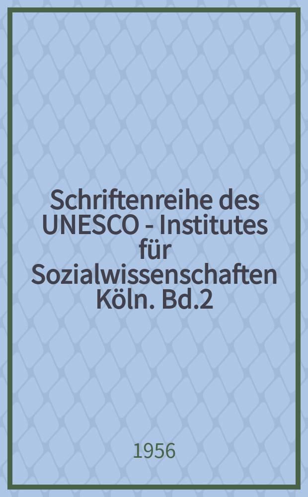 Schriftenreihe des UNESCO - Institutes für Sozialwissenschaften Köln. Bd.2 : Soziale Verflechtungen