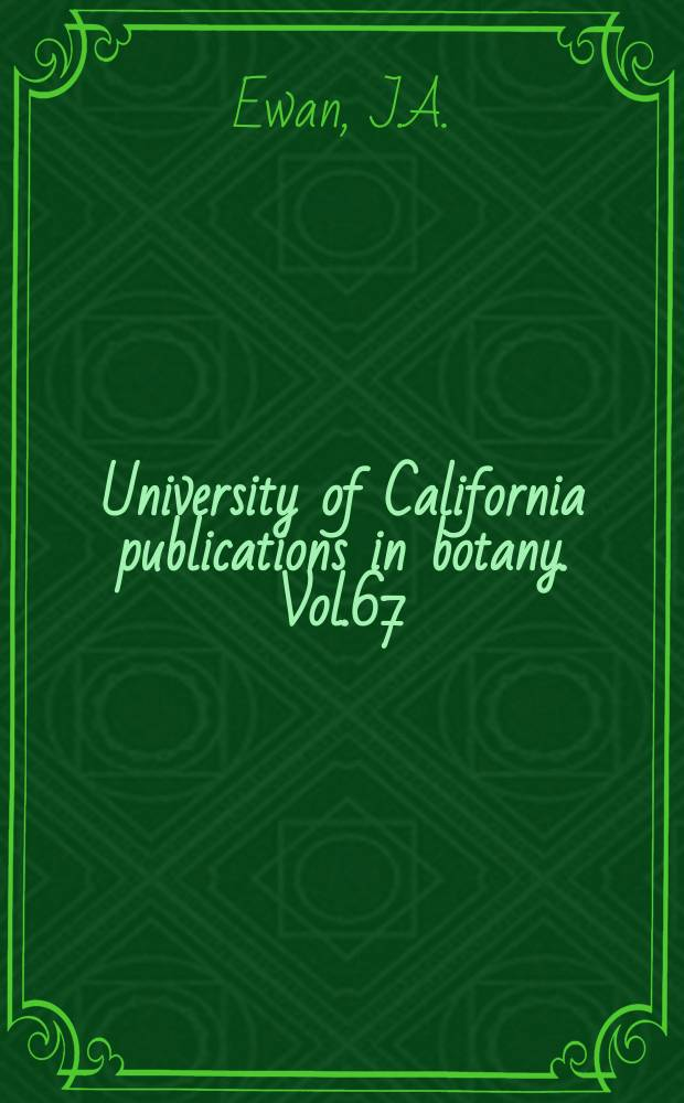 University of California publications in botany. Vol.67 : William Lobb, plant hunter for veitch and messenger of the big tree